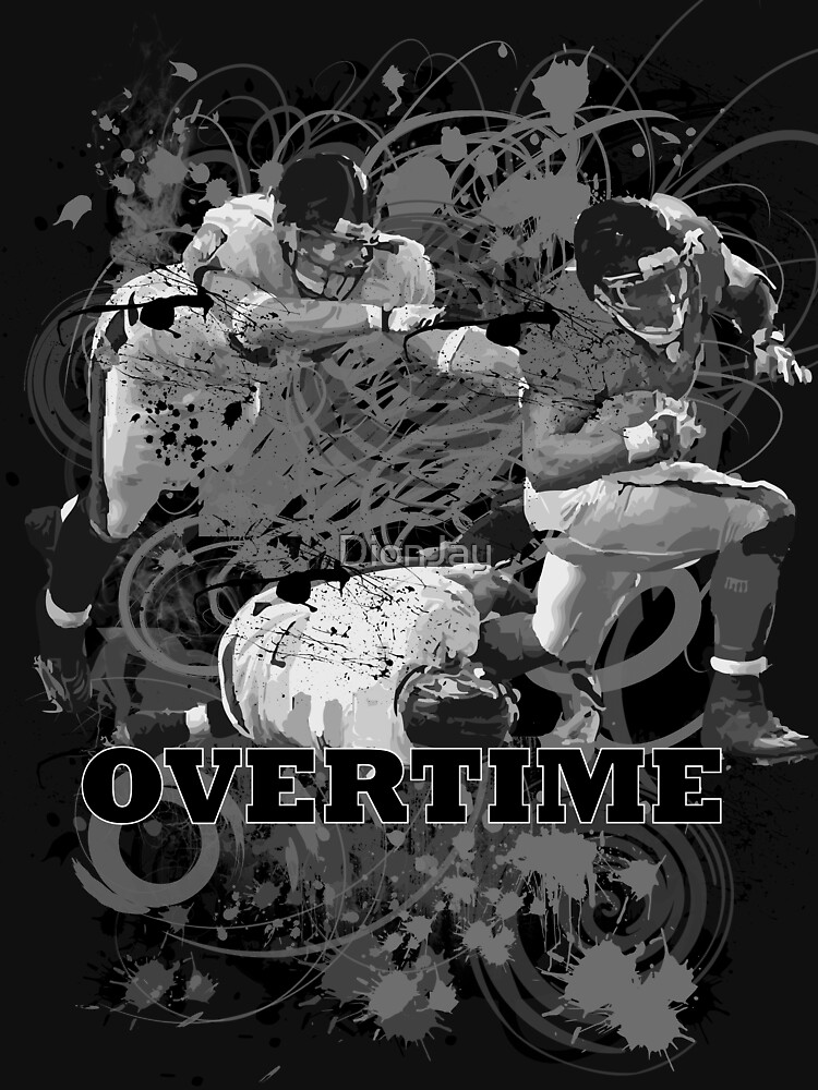 OVERTIME (RECIEVER) BLACK AND WHITE by DionJay