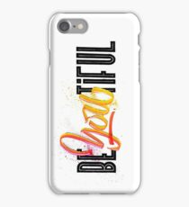 BeYouTiful iPhone Case/Skin