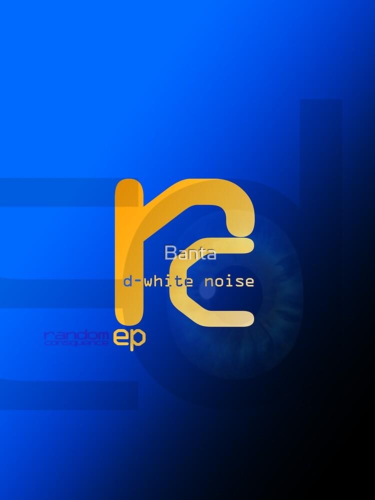 D-White Noise - Random Consequence ep - Merch by Banta