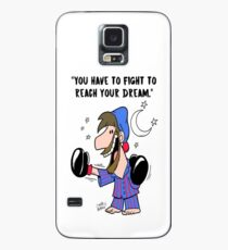 You have to fight to reach your Dream Case/Skin for Samsung Galaxy