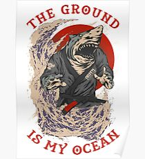 The Ground Is My Ocean Poster