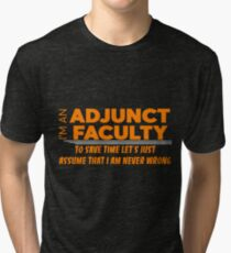 ADJUNCT FACULTY Tri-blend T-Shirt