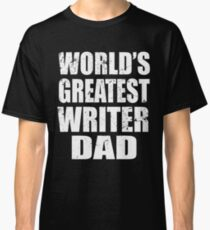 World's Greatest Writer Dad Classic T-Shirt