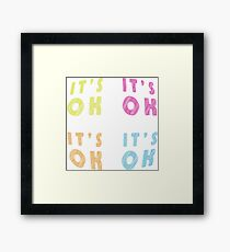 Fun words, Cool text graphics, its OK, calm down, chill, relax Framed Print