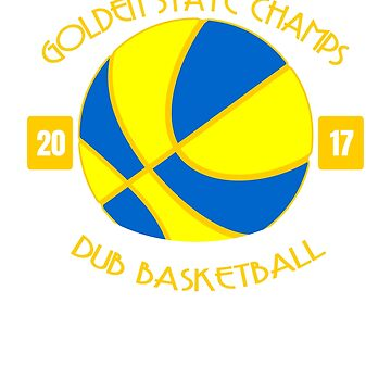 Golden State Champs – Dub Basketball by 3js-unlimited