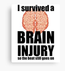I survived a brain injury Canvas Print