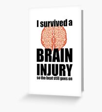 I survived a brain injury Greeting Card