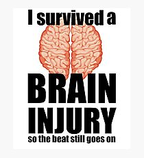 I survived a brain injury Photographic Print