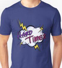 Hard Times! T-Shirt