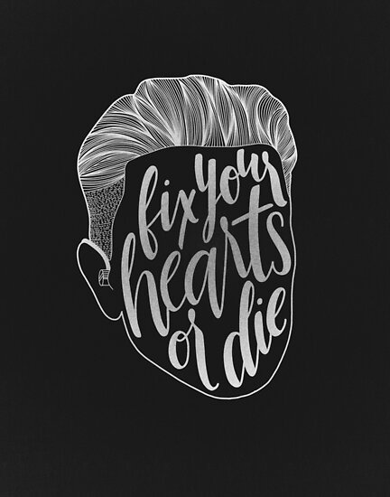 Fix Your Hearts Or Die Posters By Taylor Myers Redbubble