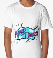 Hard Times! Long T-Shirt