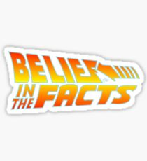 Belief in the Facts by Tai's Tees Sticker