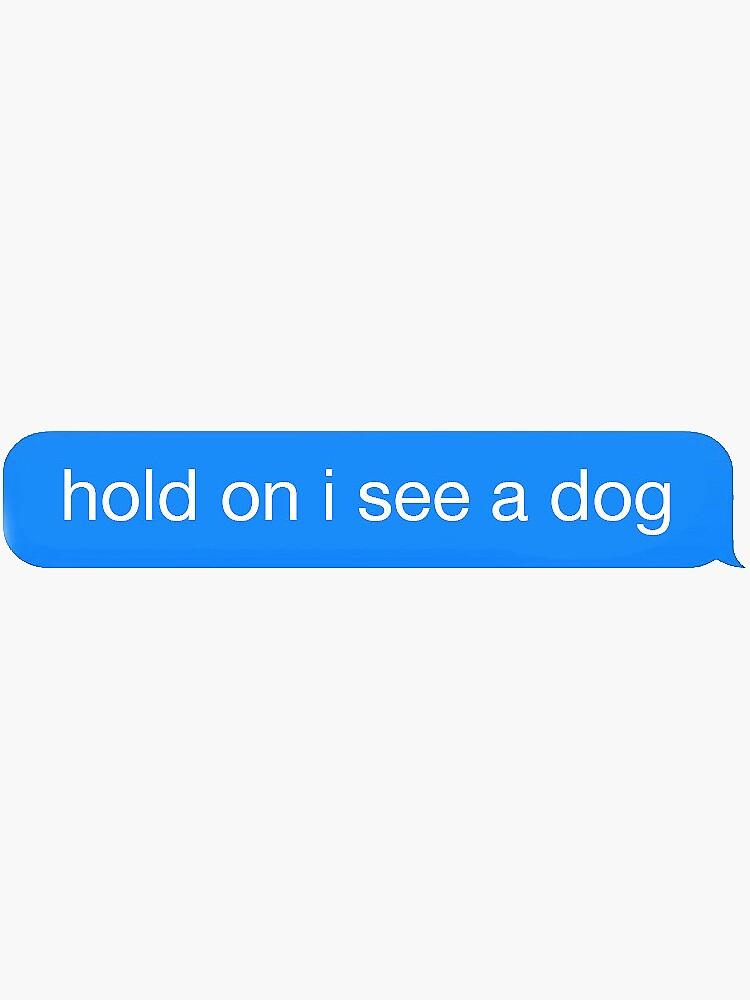 Warte, ich sehe einen Hund von MarchieMadness