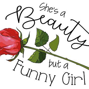 A Beauty but a Funny Girl by rachfaceburrdog