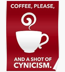 Coffee, Please. And A Shot Of Cynicism. Poster