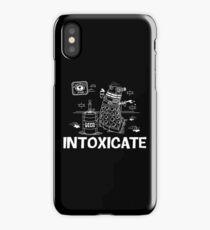 Intoxicate Dalek iPhone Case/Skin