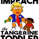 Impeach the Tangerine Toddler by Gregory Colvin