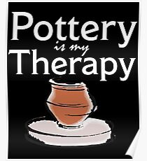 Pottery Funny Design - Pottery Is My Therapy Poster
