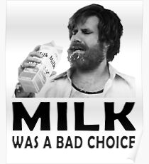 Milk was a bad choice! Poster