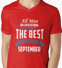 All Men Are Created Equal But Only The Best Are Born In September T-shirts T-Shirt