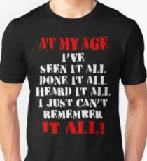 AT MY AGE... T-Shirt