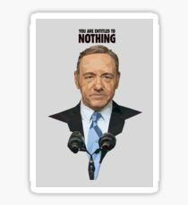Francis J Underwood - House of Cards - Democracy is So Overrated  Sticker