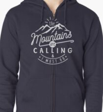 The Mountains Are Calling And I Must Go Zipped Hoodie