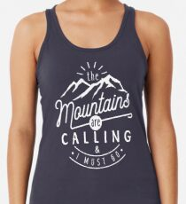 The Mountains Are Calling And I Must Go Racerback Tank Top