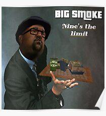 Big Smoke - Nine's the limit Poster