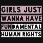 Girls Just Wanna Have Fundamental Human Rights by katrinawaffles