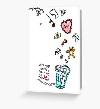 Unreciprocated Love Bin Greeting Card