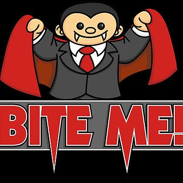 Bite Me! by Wislander