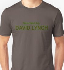 Directed by David Lynch Unisex T-Shirt