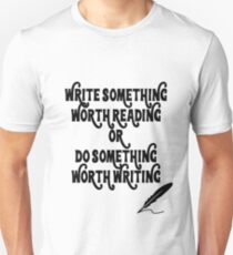 Do Something Worth Writing T-Shirt