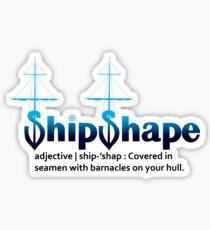 Ship Shape Sailor's Humor Sticker