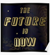 The Future is Now - Gold in Space w/Solar Wind Poster