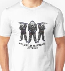 White belts are friends not food Unisex T-Shirt