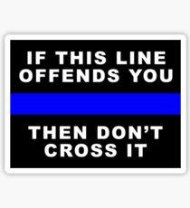 DON'T CROSS THAT LINE Sticker