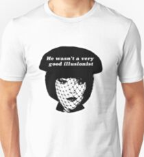 Mrs. White - Clue - He Wasn't a Very Good Illusionist Unisex T-Shirt