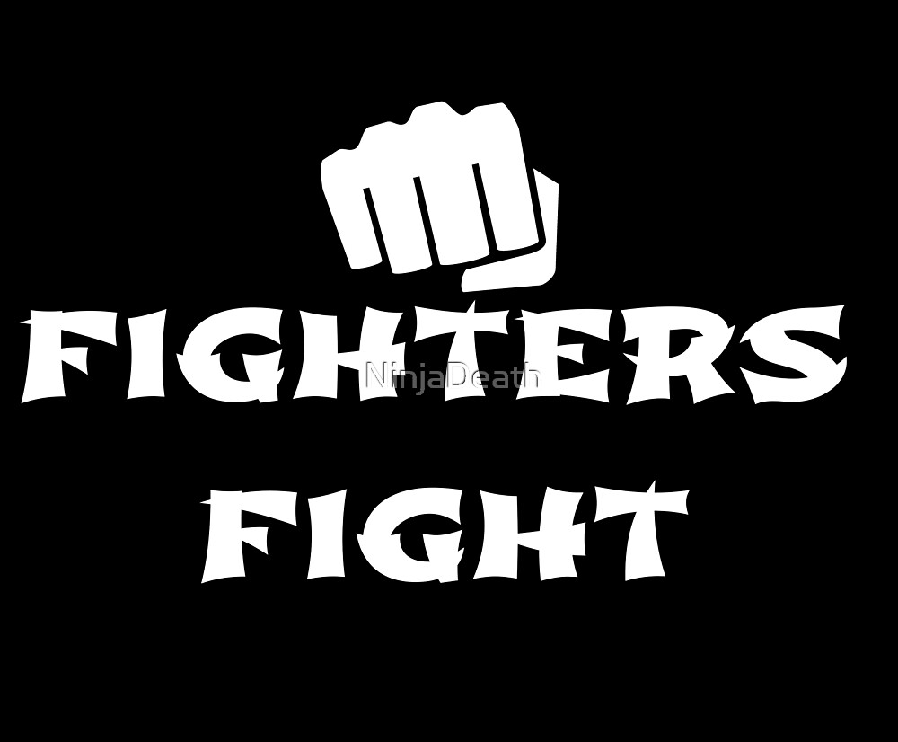 Fighters Fight by NinjaDeath