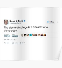 Donald Trump - The Electoral College is a Disaster for a Democracy Poster