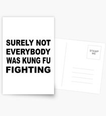 Surely not everybody was kung fu fighting t shirt Postcards