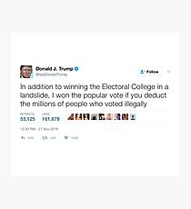 Donald Trump - Millions of People Who Voted Illegally Photographic Print