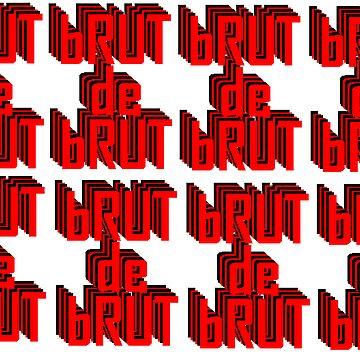 Brut de Brut by seanography
