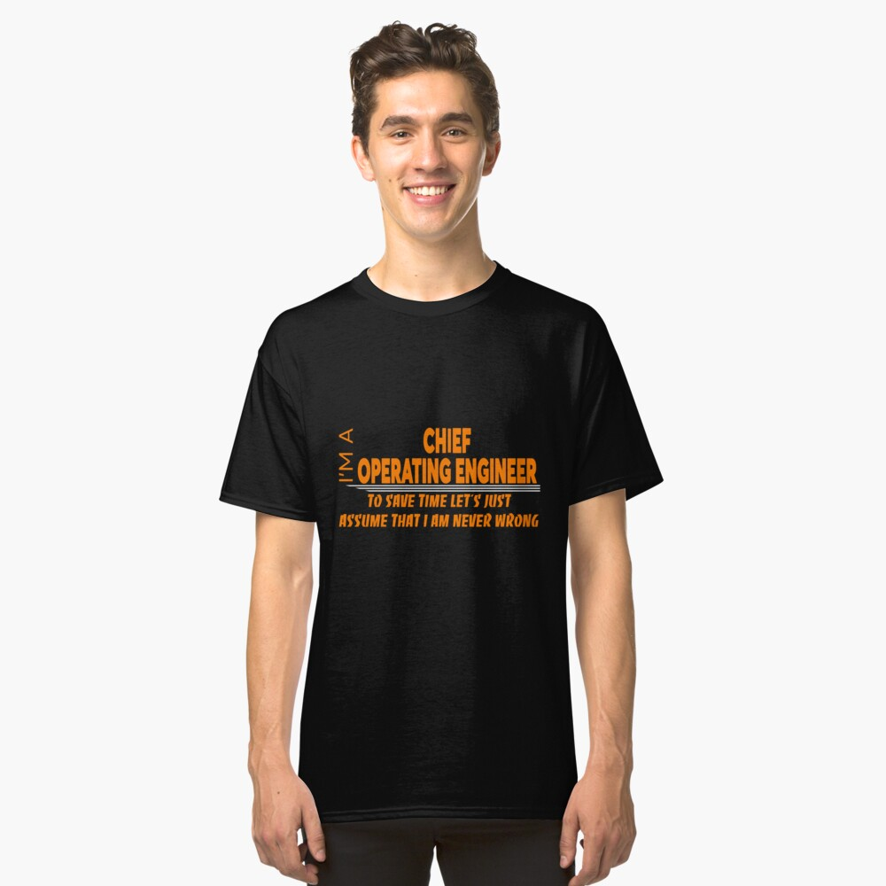 CHIEF OPERATING ENGINEER Classic T-Shirt Front