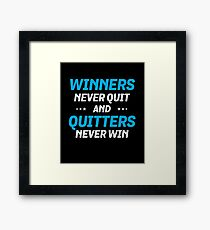 Winners Never Quit And Quitters Never Win Framed Print