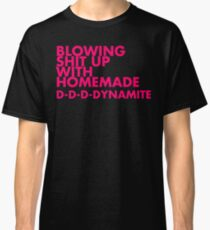 Homemade Dynamite Classic T-Shirt