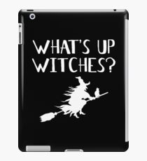 WHAT'S UP WITCHES? iPad Case/Skin