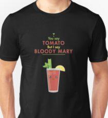 You Say Tomato - I Say Bloody Mary!  T-Shirt
