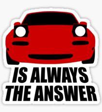 ALWAYS THE ANSWER Sticker